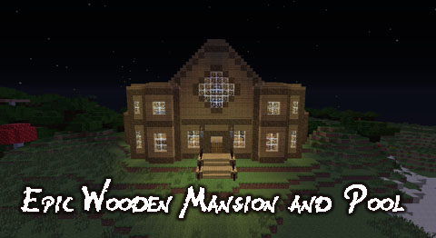 https://img2.9minecraft.net/Map/Epic-Wooden-Mansion-and-Pool-Map.jpg