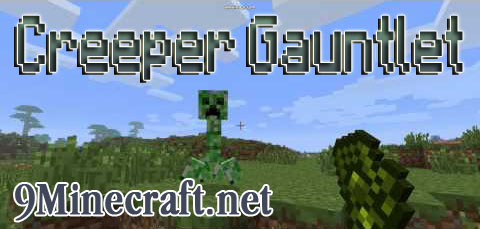 https://img2.9minecraft.net/Mod/Creeper-Gauntlet-Mod.jpg