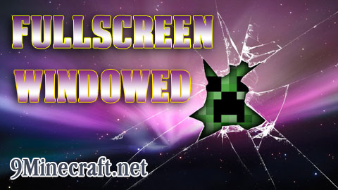 https://img2.9minecraft.net/Mods/Fullscreen-Windowed-Mod.jpg